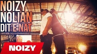 Noizy ft. Nolian - Dit e Nat (Prod. by A-Boom) THE LEADER