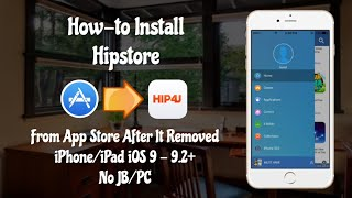 [[Update]] Install Hipstore From App Store After Being Removed For iPhone iOS 9 - 9.3.5 No JB/PC
