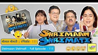 Shrimaan Shrimati  | Full Episode  111