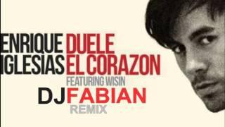 ENRIQUE IGLECIAS - DUELE EL CORAZON FT WISIN -  DJ FABIAN