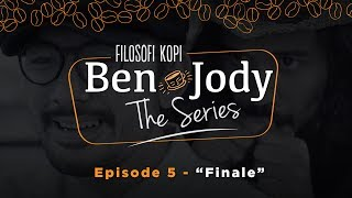 FILOSOFI KOPI THE SERIES: Ben & Jody - Ep 5