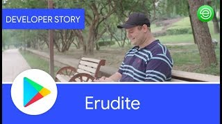 Android Developer Story: Erudite improves language learning experiences on Google Play