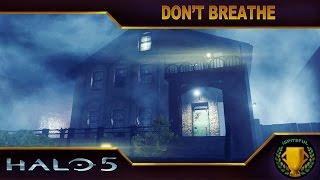 Halo 5 Custom Game : Don't Breathe