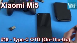 Xiaomi Mi5 - Type-C OTG (On-The-Go)  - Conectando Gadget