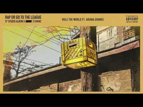 2 Chainz Rule The World feat. Ariana Grande Official Audio