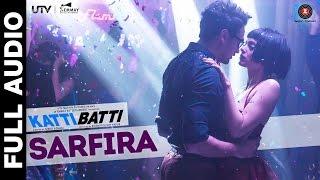 Sarfira - Katti Batti - Full Song | Imran Khan & Kangana Ranaut | Shankar Ehsaan Loy