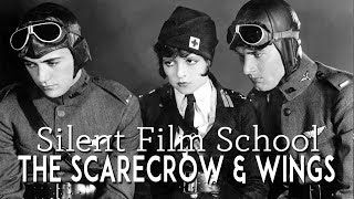 Silent Film School Episode 2: The Scarecrow (1920) & Wings (1927)