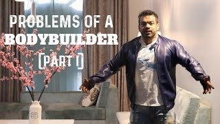 PROBLEMS OF A BODYBUILDER   FUNNY   PART 01