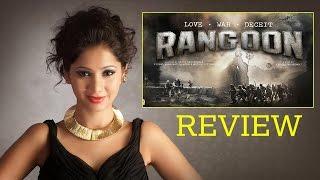 Rangoon Movie Review By Pankhurie Mulasi | Kangana Ranaut, Shahid Kapoor, Saif Ali Khan