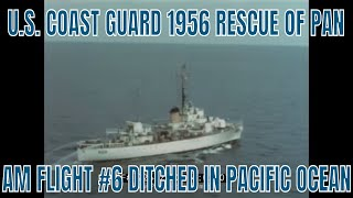 U.S. COAST GUARD 1956 RESCUE OF PAN AM FLIGHT #6 DITCHED IN PACIFIC OCEAN 22642