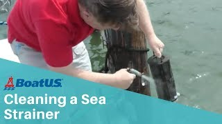 Cleaning A Sea Strainer   BoatUS Magazine