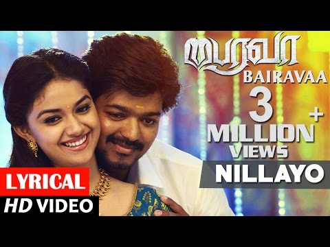 Bairavaa Songs | Nillayo Lyrical Video Song | Vijay, Keerthy Suresh | Santhosh Narayanan