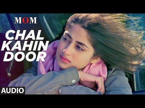 Xxx Mp4 Chal Kahin Door Full Audio Song MOM Sridevi Kapoor Akshaye Khanna Nawazuddin Siddiqui 3gp Sex