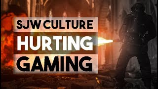 SJW Culture is RUINING GAMING