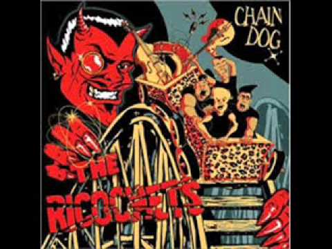 The Ricochets - Chain Dog