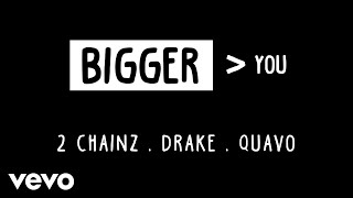 2 Chainz - Bigger Than You (Audio) ft. Drake, Quavo