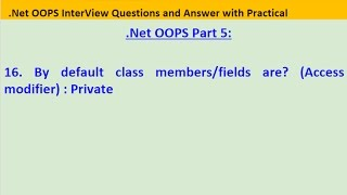 Part 5. .Net OOPS interview question: Default access modifier for class members/variables are: