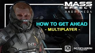 How to get Ahead in Mass Effect Andromeda Multiplayer