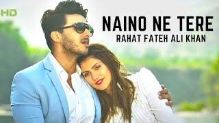Naino Ne Tere Loot Liya Dil | Rahet Fateh Ali Khan New Romantic Song | HD Music Video 2018
