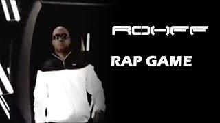 ROHFF - RAP GAME [CLIP OFFICIEL]