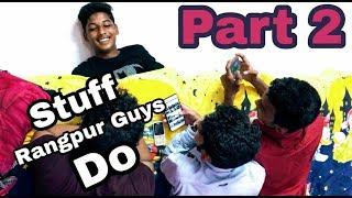 Stuff Rangpur Guys Do Part 2    New bangla funny video    Natok koro??