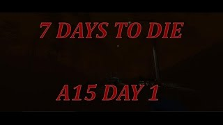 Alpha 15 Game Play Day 1