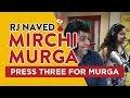Press Three For Murga Mirchi Murga RJ Naved mp3
