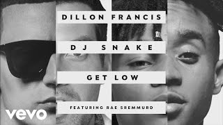 Dillon Francis Dj Snake  Get Low Remix Audio Ft Rae Sremmurd