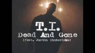 T.I. Feat Justin Timberlake- Dead and Gone Uncensored Album Version (Dirty) with lyrics