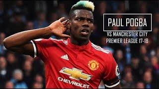 Paul Pogba vs Manchester City (Away) HD 720p - Manchester City vs Manchester United 2-3