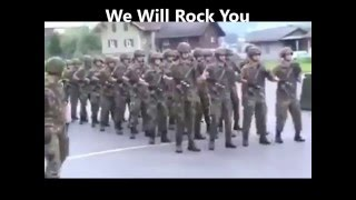 We Will Rock You by soldiers