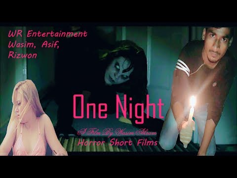 Xxx Mp4 One Night Ll Horror Short Film Full HD Ll A Film By Wasim Akram 3gp Sex