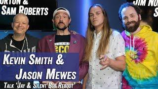 Kevin Smith Jason Mewes Talk 'Jay and Silent Bob Reboot' - Jim Norton & Sam Roberts