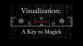 Visualization: A Key to Magick
