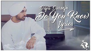 Do You Know | Lyrics | Diljit Dosanjh | Syco TM