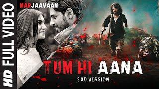 Full Video: Tum Hi Aana (Sad Version)   Riteish D, Sidharth M, Tara S  Jubin Nautiyal, Payal Dev