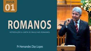 Estudo do Livro de Romanos  - Pr Hernandes Dias Lopes
