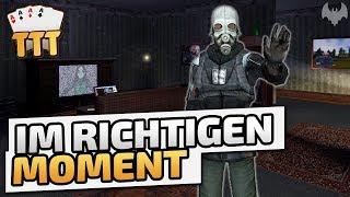 Im richtigen Moment - ♠ Trouble in Terrorist Town Fate #1212 ♠ - Dhalucard