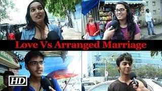 Love Marriage Vs Arranged Marriage : Mumbai Speaks