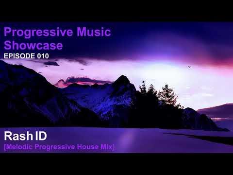 Rash ID Progressive Music Showcase 010 Melodic Progressive House Mix