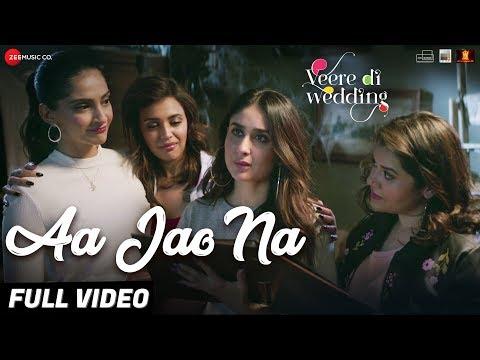 Xxx Mp4 Aa Jao Na Full VideoVeere Di WeddingKareena Sonam Swara Amp ShikhaArijit SinghShashwat Sachdev 3gp Sex