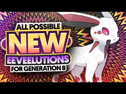 All Possible NEW Eeveelutions For Generation 8 Pokemon Switch