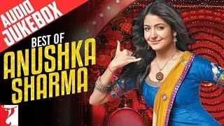 Best of Anushka Sharma - Full Songs   Audio Jukebox