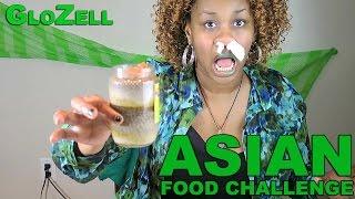 Asian Food Challenge - GloZell