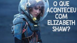 O que aconteceu com Elizabeth Shaw ? David NÃO matou Elizabeth Shaw ?