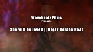 Maroon 5।। She will be loved || Hajar Borsha Raat |- Piran khan ft. Abrar A Mahmood & Wali