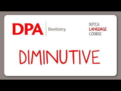Diminutive - Dutch Language Course - DPA Dentistry