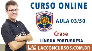 Aula 03/50 - Concurso PM PE 2016 - Crase - Língua Portuguesa