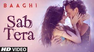 SAB TERA Video Song | BAAGHI | Tiger Shroff, Shraddha Kapoor | Armaan Malik | Amaal Mallik |T-Series