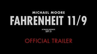 Michael Moore's FAHRENHEIT 11/9 : OFFICIAL TRAILER - In Theaters 9/21